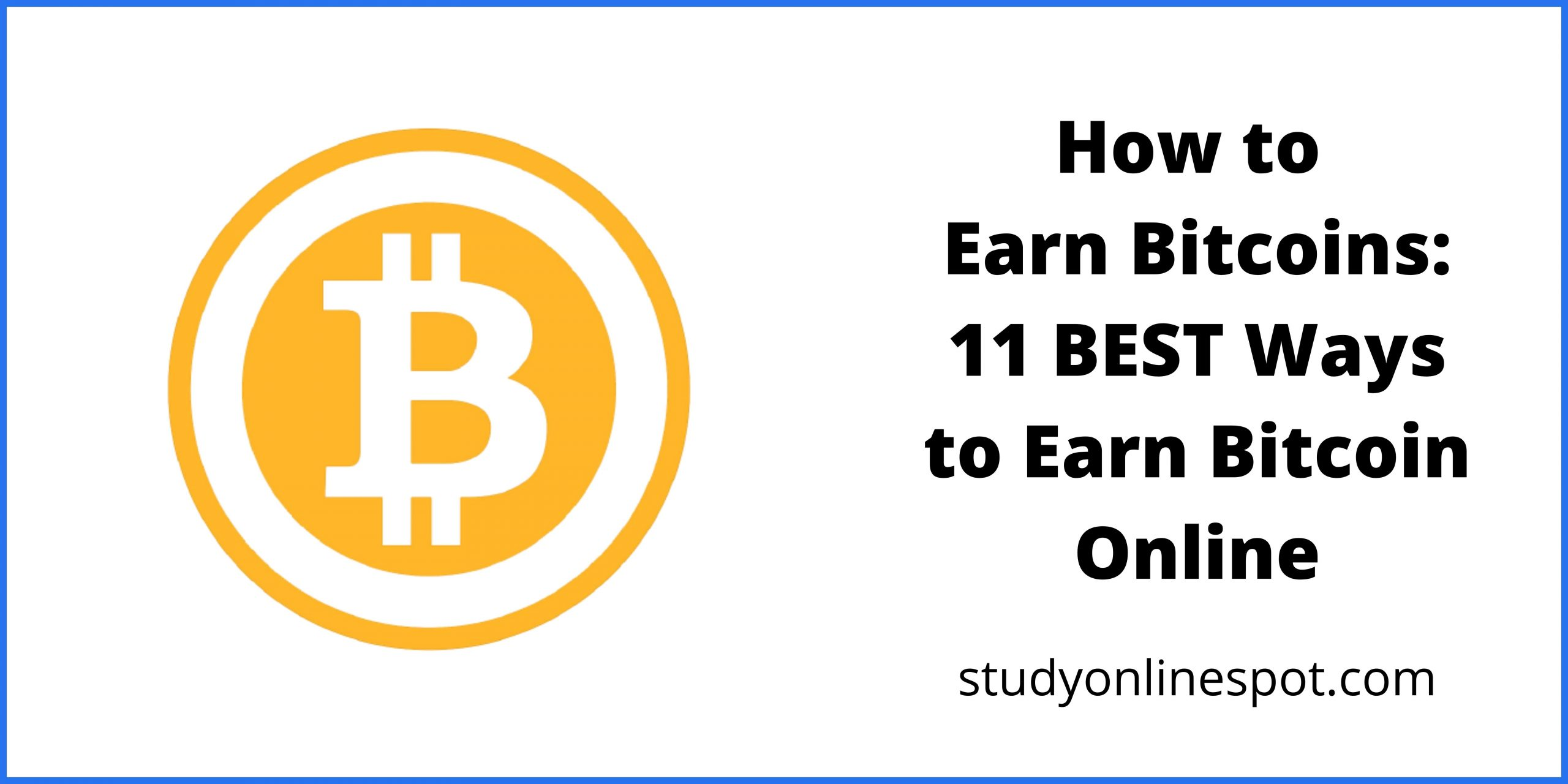 How to Earn Bitcoins Fast 11 BEST Ways to Earn Bitcoin Online