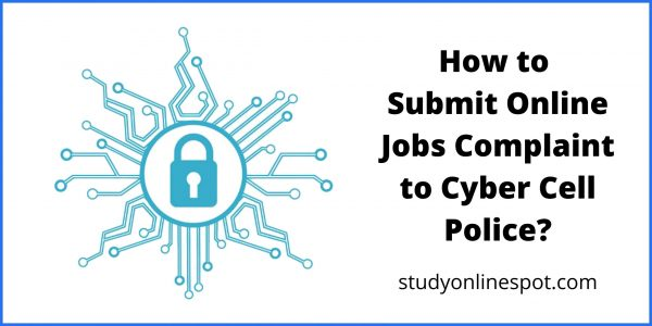 How to Submit Online Jobs Complaint to Cyber Cell Police