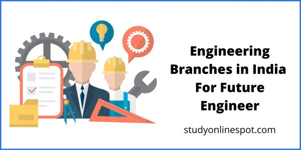 Top Engineering Branches in India For Future Engineer
