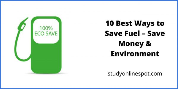 10 Best Ways to Save Fuel – Save Money & Environment