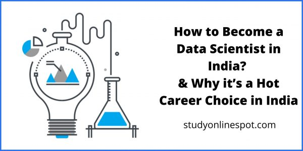 How to Become a Data Scientist in India & Why it's a Hot Career Choice in India