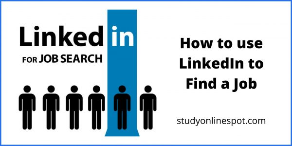 How to use LinkedIn to Find a Job in 2021 - StudyOnlineSpot