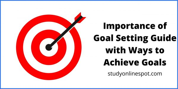 Importance of Goal Setting Guide with Ways to Achieve Goals