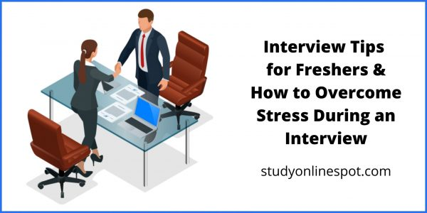 Interview Tips for Freshers & How to Overcome Stress During an Interview