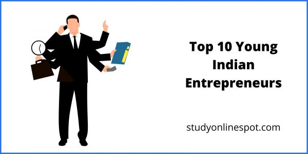 Top 10 Young Indian Entrepreneurs in 2021